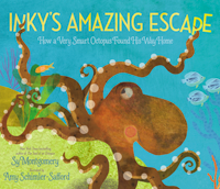 Inkys Amazing Escape: How a Very Smart Octopus Found His Way Home