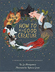 how to be a good creature a memoir